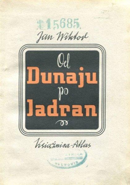 Wiktor Jan - Od Dunaju po Jardan. Obwolutę projektował Konstanty M.Sopoćko.