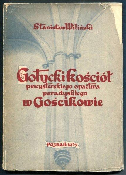 Wiliński Stanisaw - Gotycki kościół pocysterskiego opactwa paradyskiego w Gościkowie.