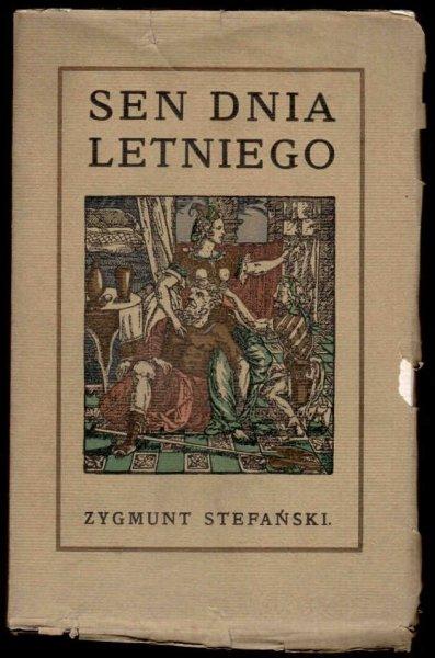 Stefański  Zygmunt - Sen dnia letniego.
