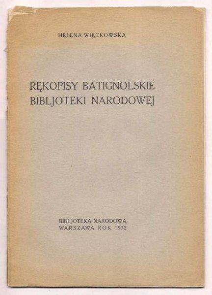Więckowska Helena - Rękopisy batignolskie Bibljoteki Narodowej. 1932.
