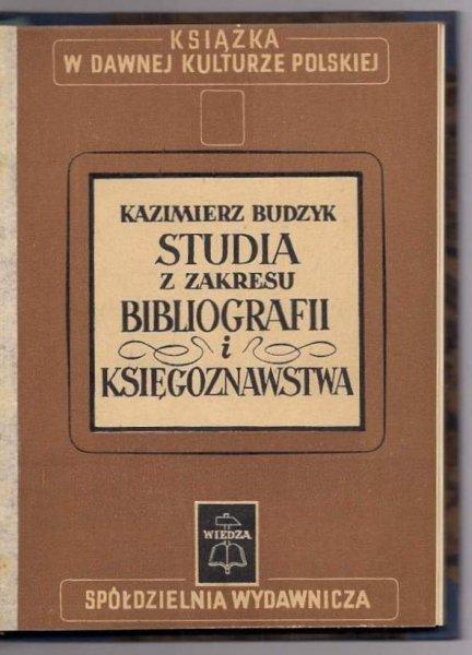 Budzyk Kazimierz - Studia z zakresu bibliografii i księgoznawstwa. 1948.
