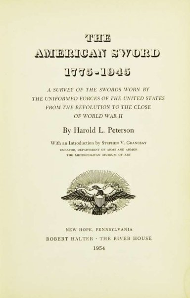 Peterson Harold L. — The American Sword 1775- 1945. A survey of the swords worn vy the uniformed forces of the United States from the Revolution to the close of World War II. With an introduction by S. V. Grancsay.