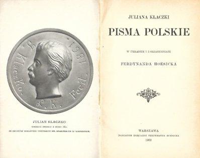 Klaczko Julian - Pisma polskie. W układzie i z objaśnieniami Ferdynanda Hoesicka.