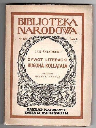 ŚNIADECKI Jan - Żywot literacki Hugona Kołłątaja.