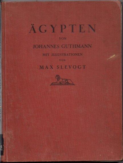 Guthmann Joahnnes - Bilder aus Ägypten. Aqarelle und Zechnungen von Max Slevogt. [Egipt]