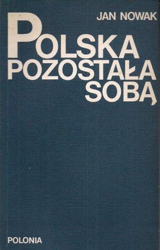 Nowak Jan (Jeziorański Zdzisław) - Polska pozostała sobą.