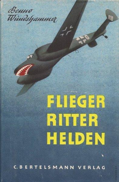 Wundshammer Benno - Flieger - Ritter - Helden. Mit dem Haifischgeschwader in Frankreich und andere Kampfberichte. 3. Auflage.