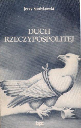 Surdykowski Jerzy - Duch Rzeczypospolitej.