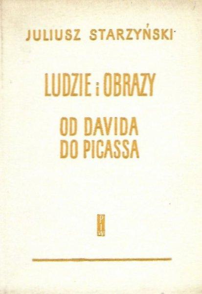 Starzyński Juliusz - Ludzie i obrazy. Od Davida do Picassa ...