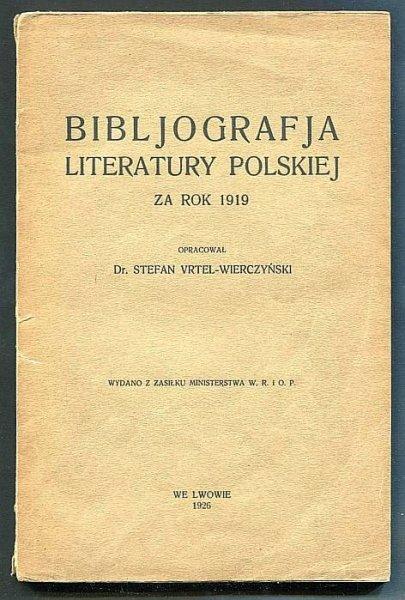 Vrtel-Wierczyński - Bibljografja literatury polskiej za rok 1919.