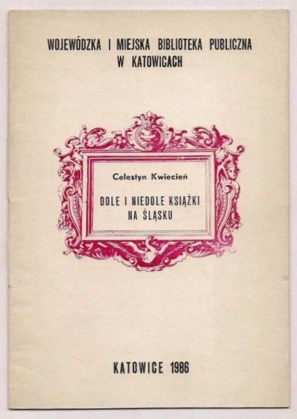 Kwiecień Celestyn - Dole i niedole książki na Śląsku.