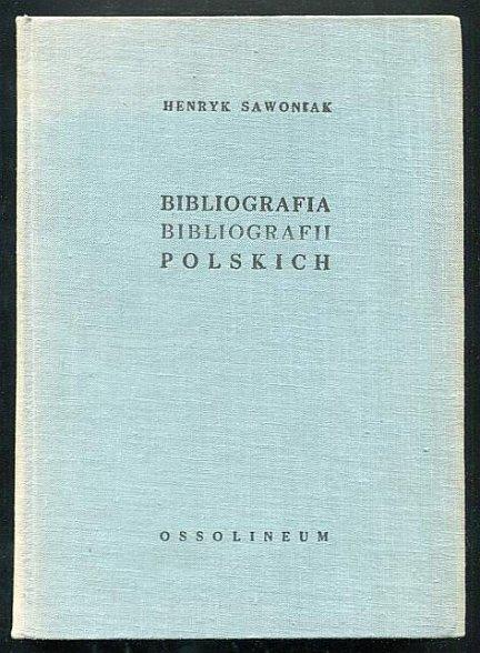 Sawoniak Henryk - Bibliografia bibliografii polskich 1951-1960.