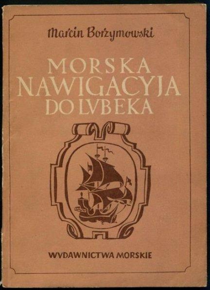 Borzymowski Marcin - Morska nawigacyja do Lubeka.