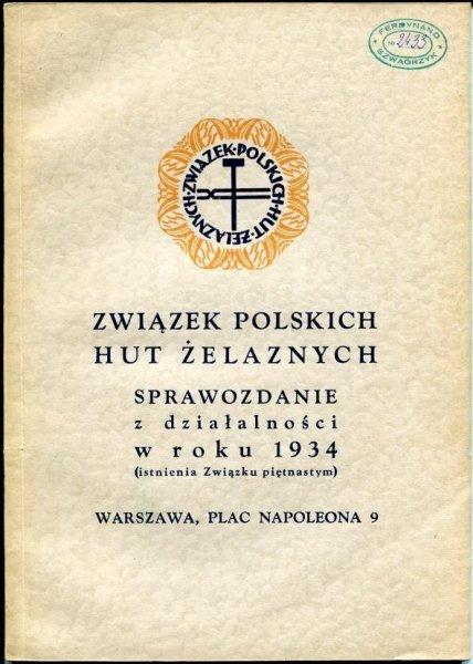 Związek Polskich Hut Żelaznych. Sprawozdanie z działalności w roku 1934 (istnienia Związku piętnastym).