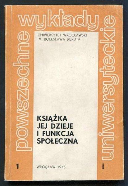 Książka, jej dzieje i funkcja społeczna. Powszechne Wykłady Uniwersyteckie.