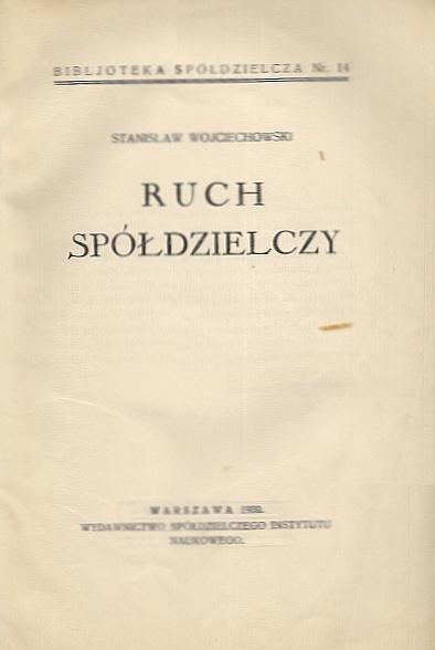 Wojciechowski Stanisław - Ruch spółdzielczy. Podręcznik dla wyższych szkół handlowych i rolniczych.