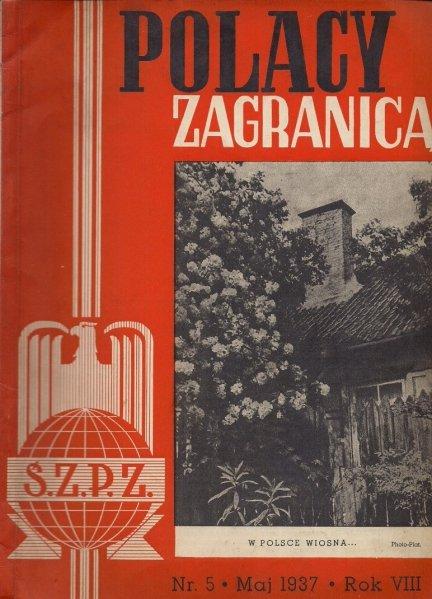 Polacy Zagranicą. Organ Światowego Związku Polaków z Zagranicy. R. 8, nr 5: V 1937.
