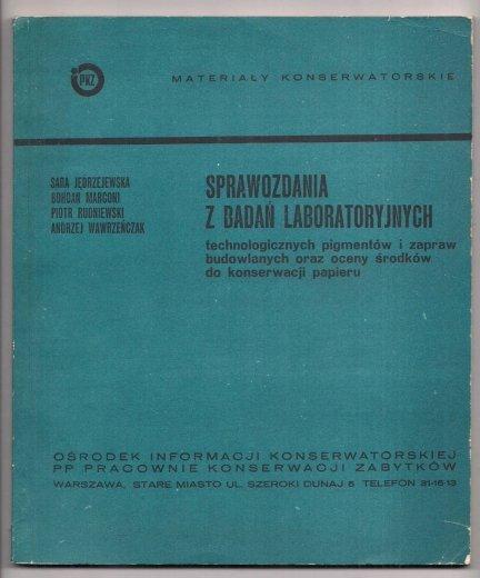 Sprawozdania z badań laboratoryjnych technicznych pigmentów i zapraw budowlanych oraz oceny środków do konserwacji papieru. 1972.