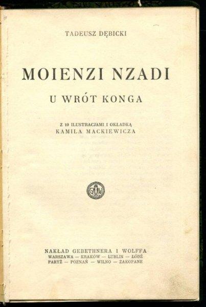 Dębicki Tadeusz - Moienzi Nzadi. U wrót Konga. Z 10 ilustr. Kamila Mackiewicza.