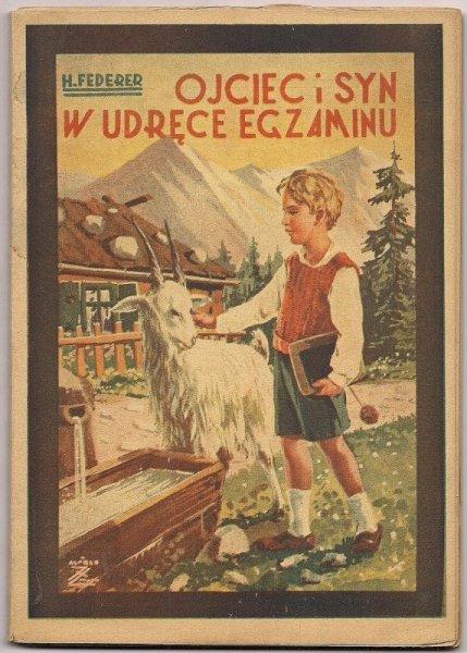 Federer Henryk - Ojciec i syn w udręce egaminu. Opowieść szwajcarska.