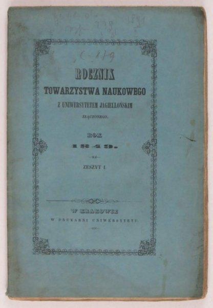 Rocznik Towarzystwa Naukowego z Uniwersytetem Jagiellońskim złączonego rok 1849, z.1