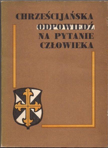 Chrześcijańska odpowiedź na pytanie człowieka. W 750-lecie służby polskich dominikanów Bogu i ludziom.