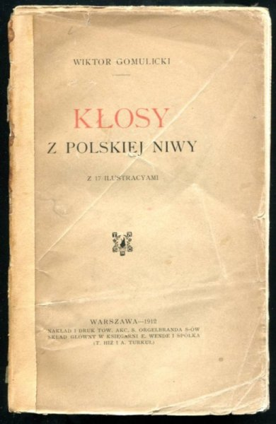 Gomulicki Wiktor - Kłosy polskiej niwy. Z 17 ilustracyami
