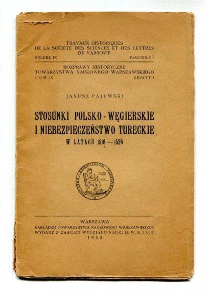 Pajewski Janusz - Stosunki polsko-węgierskie i niebezpieczeństwo tureckie w latach 1516-1526.