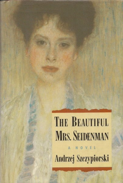 Szczypiorski Andrzej - The Beautiful Mrs. Seidenman. Translated from the Polish by Klara Glowczewska.