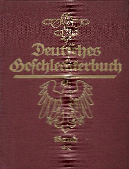 Koerner Bernhard - Deutsches Geschlechterbuch (Genealogisches Handbuch Bürgerlicher Falilien), hrsg. von ... Bd. 42. Mit Zeichnungen von Wappenmaler Carl Roschet.