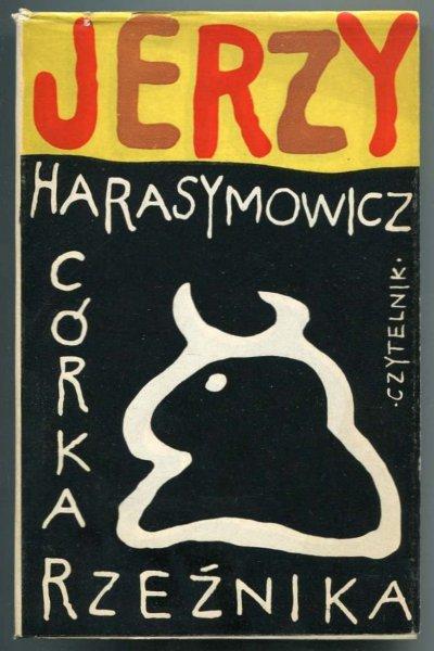 Harasymowicz Jerzy - Córka rzeźnika. Łąka. Wyprzęgnięty tramwaj Europy.