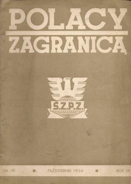 Polacy Zagranicą. Organ Światowego Związku Polaków z Zagranicy. R. 7, nr 10: X 1936.