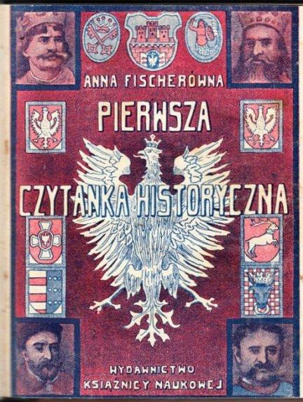 Fischerówna Anna - Pierwsza czytanka historyczna.