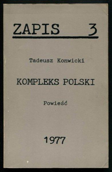 Zapis. [R. 1], nr 3: VII 1977: Tadeusz Konwicki - Kompleks polski. Powieść.
