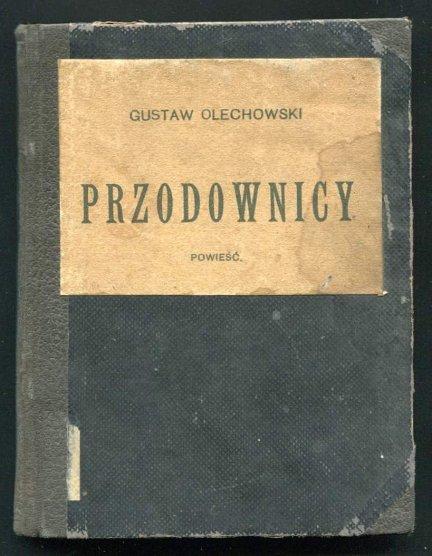 Olechowski Gustaw - Przodownicy. Powieść.