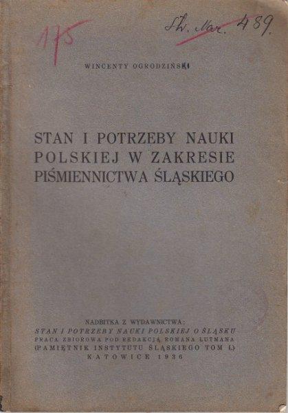 Ogrodziński Wincenty - Stan i potrzeby nauki polskiej w zakresie piśmiennictwa śląskiego