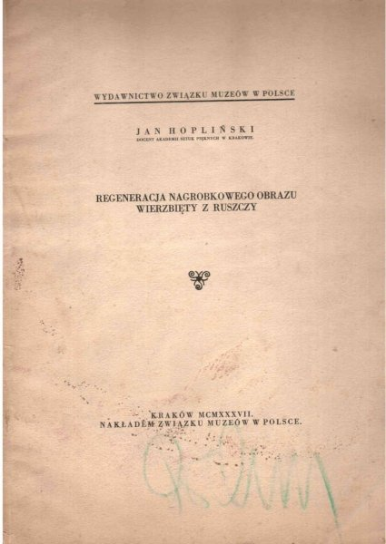 Hopliński Jan - Regeneracja nagrobkowego obrazu Wierzbięty z Ruszczy.