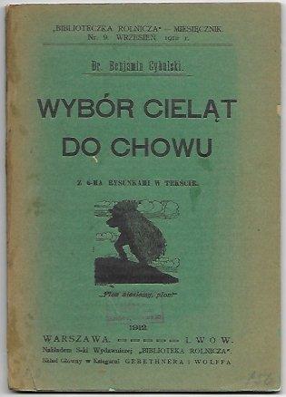 Cybulski Benjamin - Wybór cieląt do chowu. Z 6-ma rysunkami