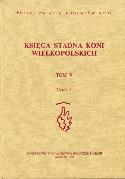 Księga stadna koni wielkoposlkich {Kwlkp}. Tom V, część 1