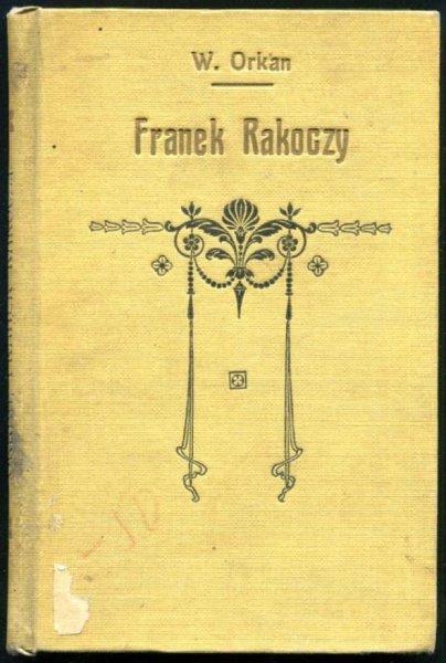 Orkan Władysław - Franek Rakoczy. Epilog w trzech aktach