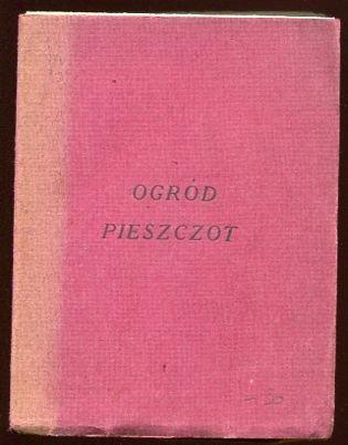 Ogród pieszczot. Przełożył Staff Leopold.