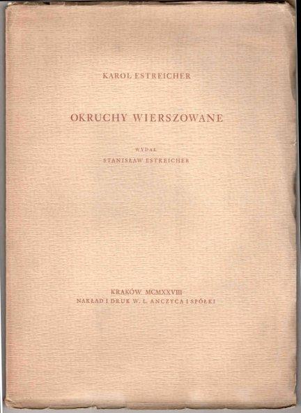 Estreicher Karol - Okruchy wierszowane.