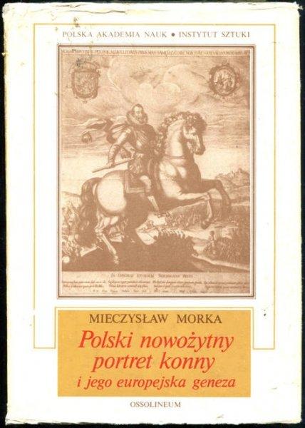 Znalezione obrazy dla zapytania Mieczysław Morka Polski nowożytny portret konny i jego europejska geneza