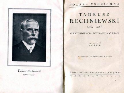 [Szapiro Bernard] - Tadeusz Rechniewski (1862-1916). W katordze, na wygnaniu, w kraju. Oprac. Besem [pseud.]. Z portretem i 10 fot. w tekście.
