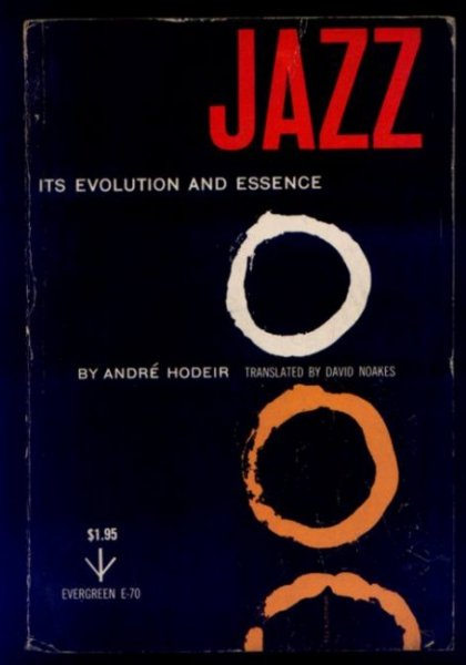 Hodeir André - Jazz: Its Evolution and Essence. Transl. by David Noakes