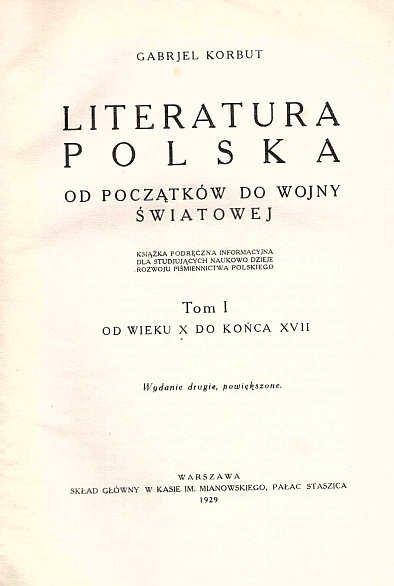 KORBUT Gabrjel - Literatura polska od początków do wojny światowej