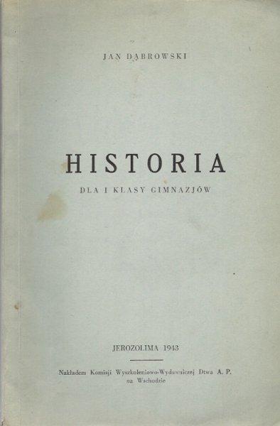 Dąbrowski Jan - Historia dla I klasy gimnazjów.
