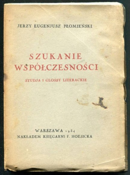 Płomieński Jerzy Eugenjusz - Szukanie współczesności. Studja i glossy literackie