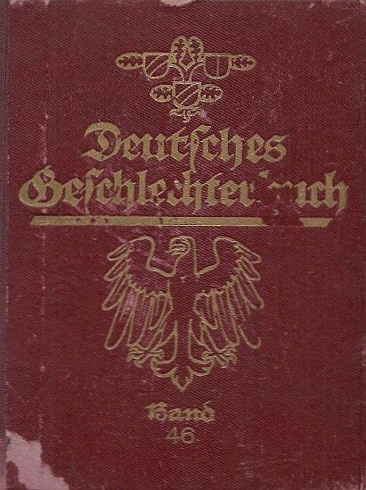 Koerner Bernhard - Deutsches Geschlechterbuch (Genealogisches Handbuch Bürgerlicher Falilien), hrsg. von ... Bd. 46. Mit Zeichnungen von Eduard Lorenz-Meyer.
