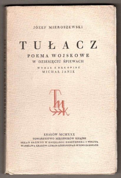 Mieroszewski Józef - Tułacz. Poema wojskowe w dziesięciu śpiewach. Wydał z rękopisu Michał Janik.